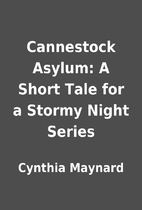 Cannestock Asylum: A Short Tale for a Stormy…