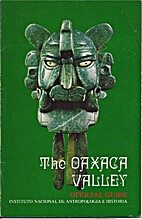 The Oaxaca Valley: Official Guide by Unknown