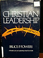 Christian Leadership by Bruce P. Powers