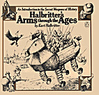 Halbritter's Arms Through the Ages: An…