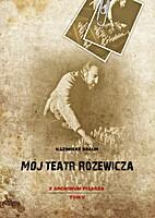 Mój teatr Różewicza by Kazimierz Braun