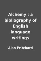 Alchemy : a bibliography of English language…