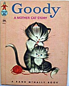 Goody: a Mother Cat Story [A Rand McNally…