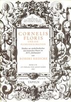 Cornelis Floris und die Florisdekoration :…