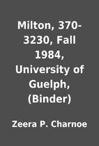 Milton, 370-3230, Fall 1984, University of…