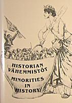 Historian vähemmistöt. Minorities in…