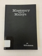 Missionary Tours in Malaya by G.D. James