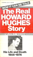 The Real Howard Hughes Story by Nelson C…