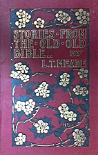 Stories from the Old Old Bible by L.T. Meade