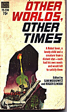 Other Worlds, Other Times by Sam Moskowitz