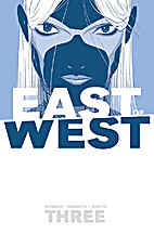 East of West, Volume 3: There Is No Us by…