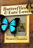 Butterflies and Late Loves: The Further…