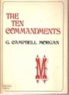 The Ten Commandments by G. Campbell Morgan