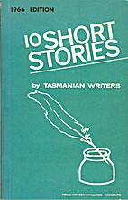 Ten Short Stories by Tasmanian Authors by…