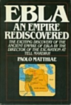 Ebla: An empire rediscovered by Paolo…