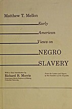 Early American views on Negro slavery, from…