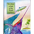 A fish of the world by Terry Jones