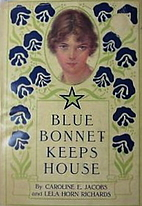 Blue Bonnet Keeps House by Caroline E.…
