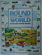 Round the World Picture Word Book by Books…