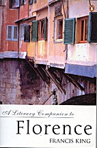 A Literary Companion to Florence by Francis…
