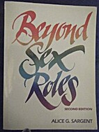 Beyond sex roles by Alice G. Sargent