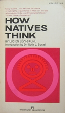 How natives think by Lucien Lévy-Bruhl