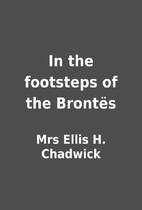 In the footsteps of the Brontës by Mrs…