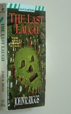 The Last Laugh by John R. Riggs