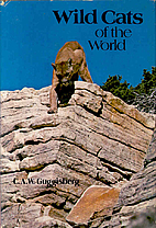 Wild Cats of the World by C.A.W. Guggisberg