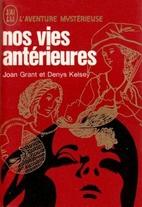 Nos Vies Antérieurs by Joan Grant
