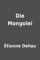 Die Mongolei by Étienne Dehau