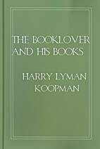 The Booklover and His Books by Harry Lyman…