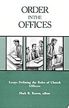 Order in the offices: Essays defining the…
