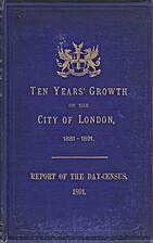 Ten years' growth of the City of London by…
