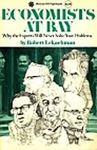 Economists at Bay by Robert Lekachman