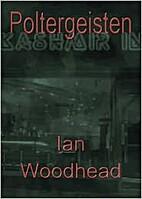 Poltergeisten by Ian Woodhead