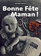 Bonne fête maman! by Dieter