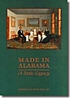 Made in Alabama: A State Legacy by Ala.)…