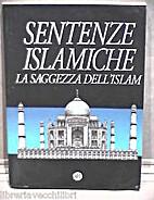 Sentenze islamiche: [la saggezza dell'Islam]…