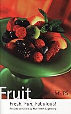 Fruit: Fresh, Fun, Fabulous! by Mary Beth…