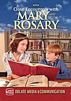 Close Encounters with Mary and the Rosary…