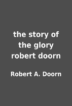 the story of the glory robert doorn by…