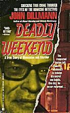 Deadly Weekend by John Dillman