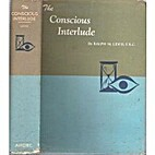 The Conscious Interlude by Ralph M. Lewis