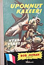 Uponnut kaleeri by Henri Vernes