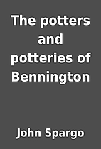 The potters and potteries of Bennington by…
