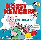 Kössi Kenguru ja lentokalat by Heikki…