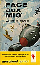 Face aux MIG by William R. Bennett