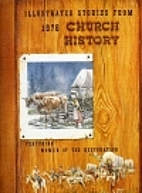Illustrated Stories from Church History,…