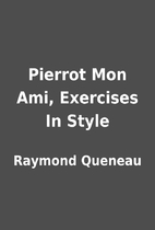 Pierrot Mon Ami, Exercises In Style by…